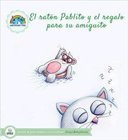 El ratón Pablito y el regalo para su amiguito