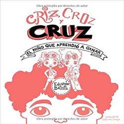 Criz, Croz y Cruz, el niño que aprendió a ganar